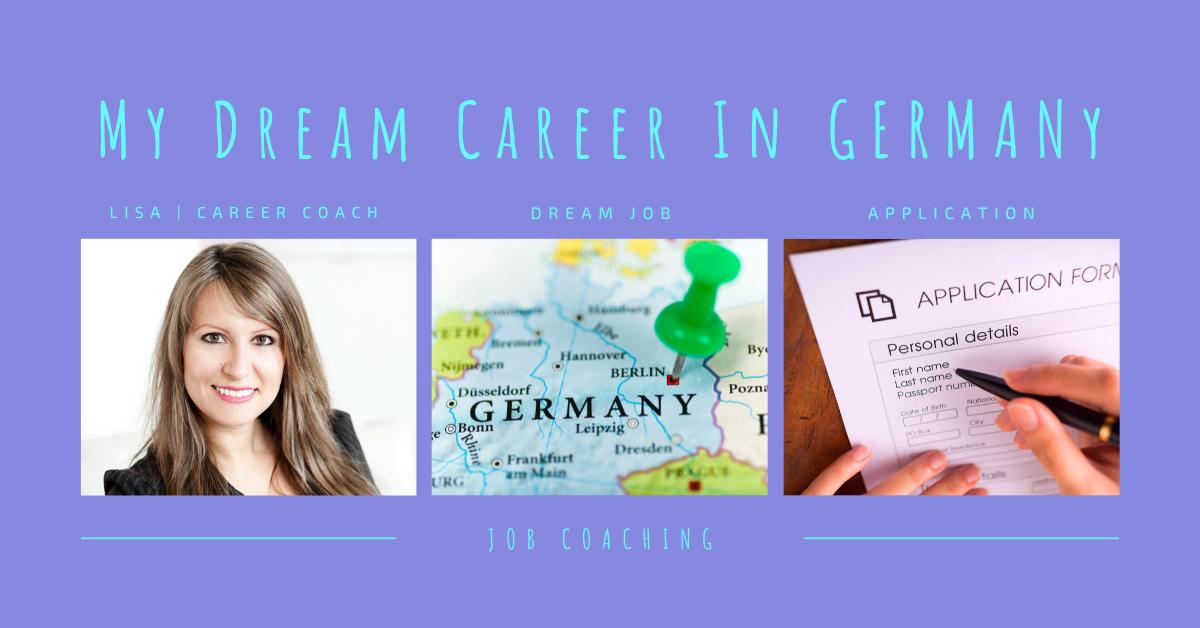 My Dream Career In Germany_Job Coaching